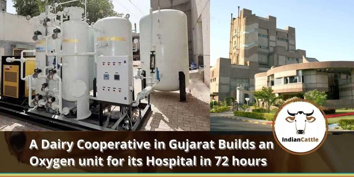 Banas Dairy in Gujarat Builds an Oxygen plant
